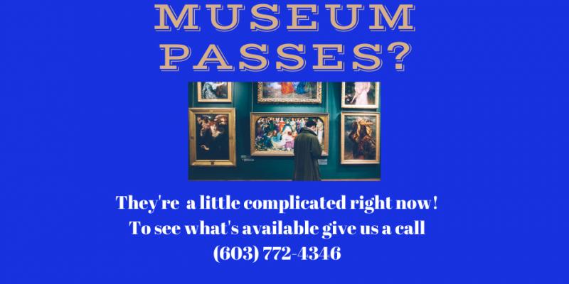 museum passes call us at (603) 772-4346